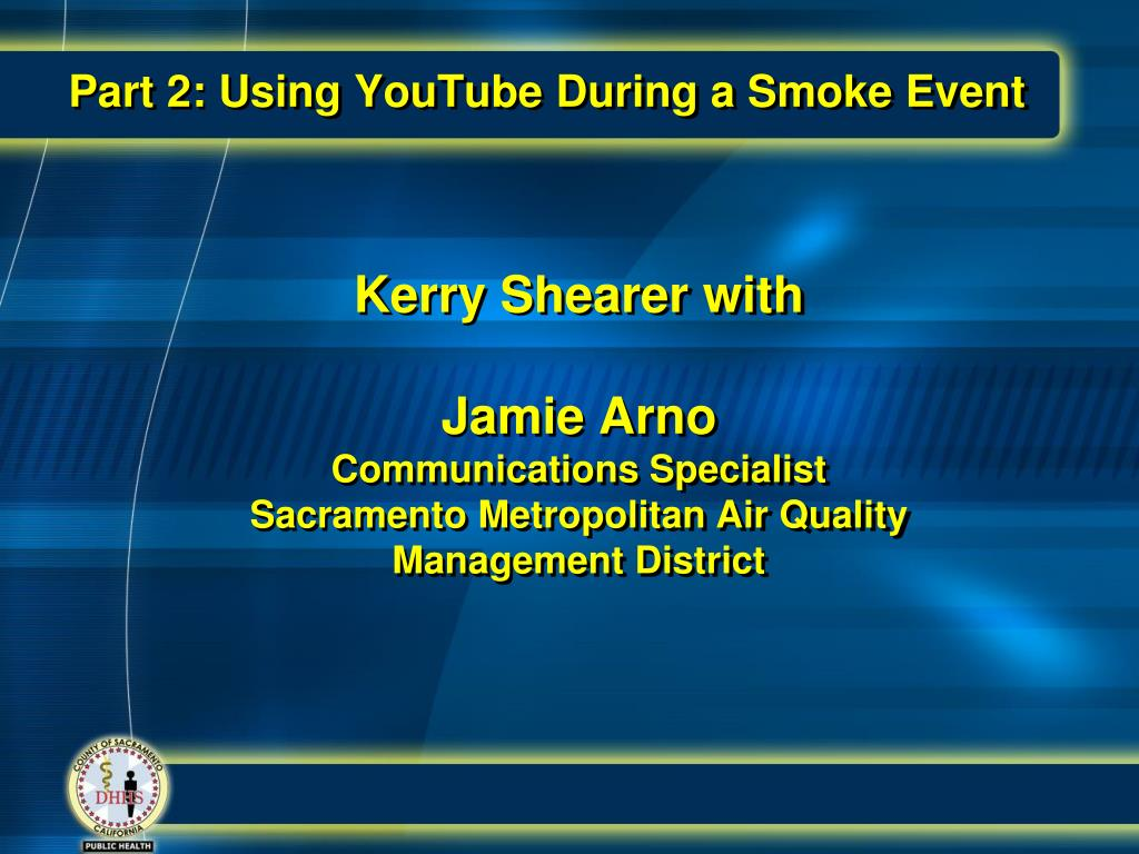 Part 2: Using YouTube During a Smoke Event