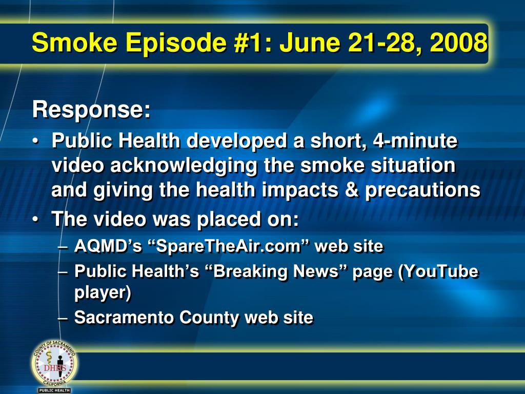 Smoke Episode #1: June 21-28, 2008