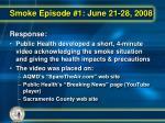 smoke episode 1 june 21 28 200819