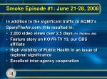 smoke episode 1 june 21 28 200820