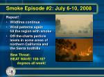 smoke episode 2 july 6 10 2008