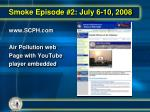 smoke episode 2 july 6 10 200825