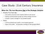 case study 21st century insurance