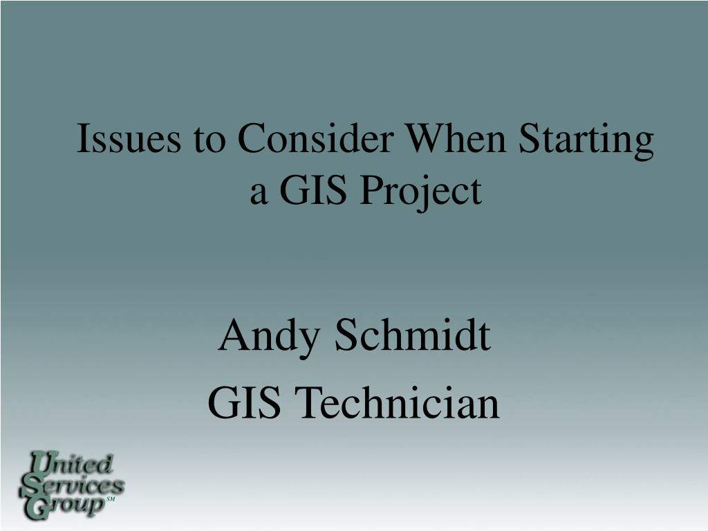 issues to consider when starting a gis project l.