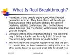 what is real breakthrough