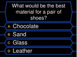 what would be the best material for a pair of shoes