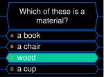 which of these is a material8