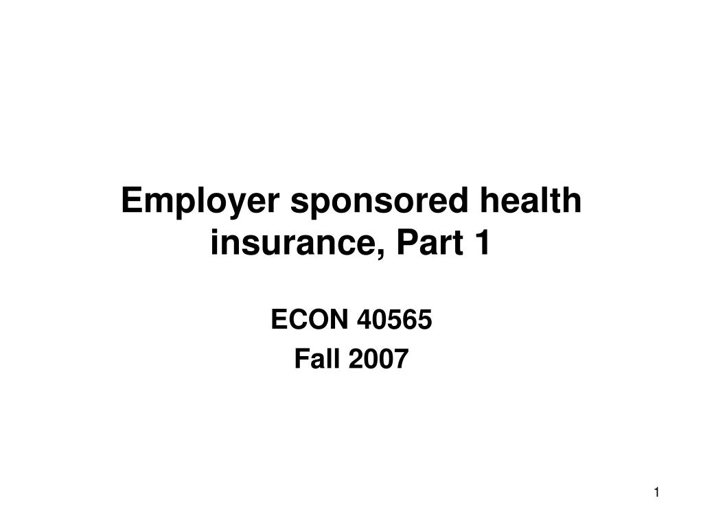 employer sponsored health insurance part 1 l.