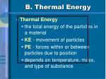 b thermal energy