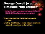 george orwell je autor sintagme big brother