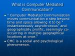 what is computer mediated communication