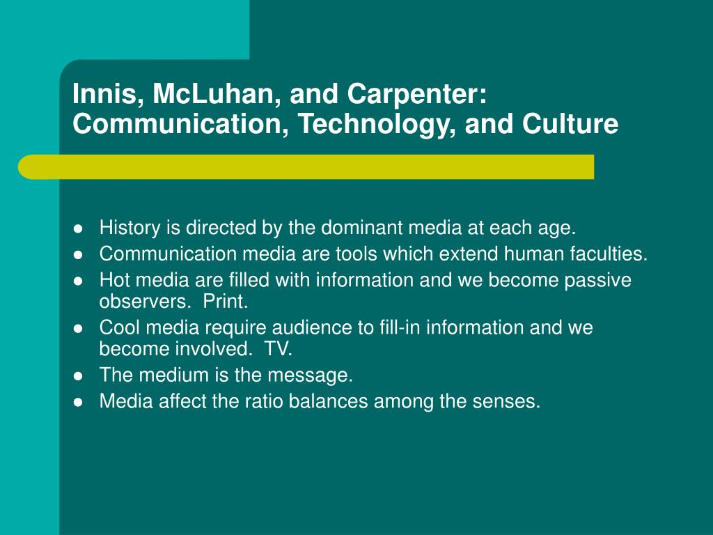 Innis, McLuhan, and Carpenter:  Communication, Technology, and Culture