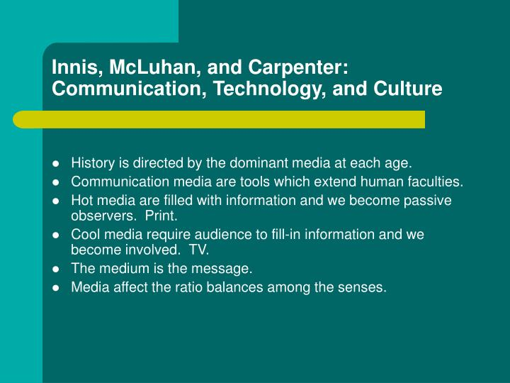 Innis mcluhan and carpenter communication technology and culture