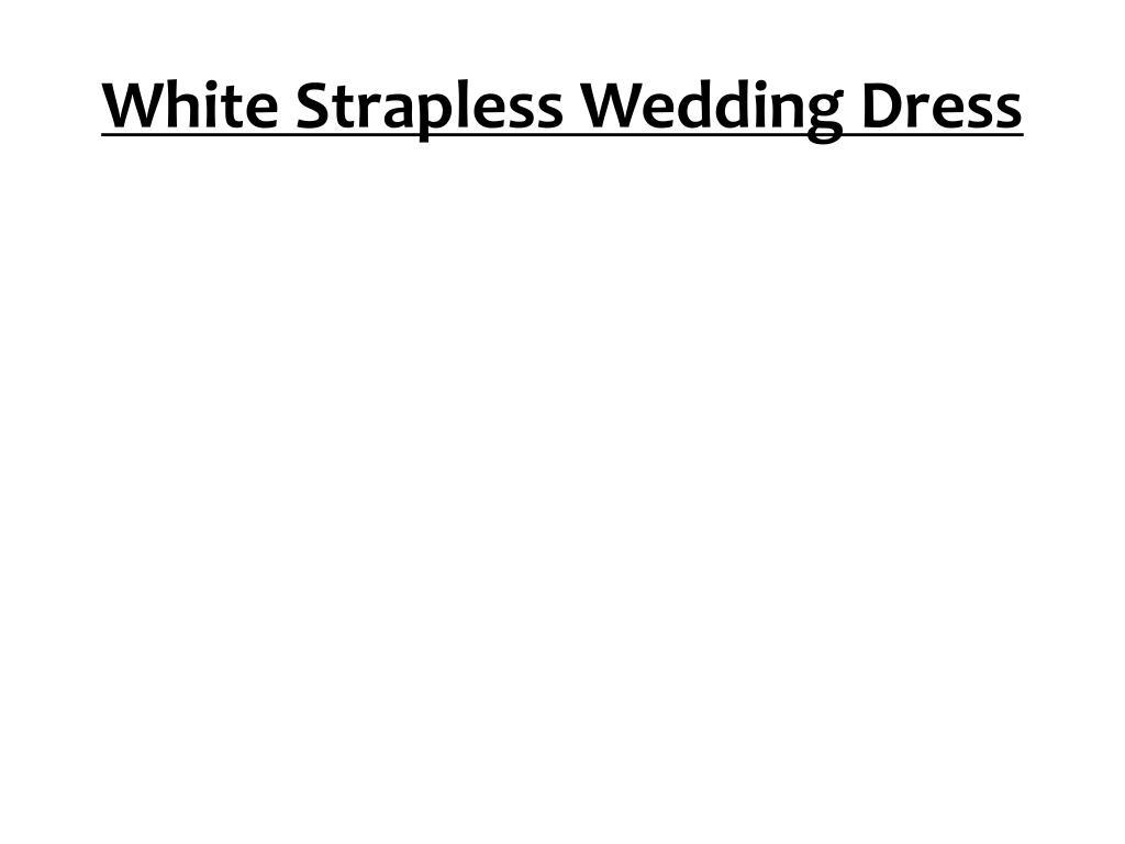 white strapless wedding dress l.