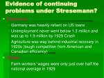 evidence of continuing problems under stresemann