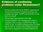 evidence of continuing problems under stresemann24