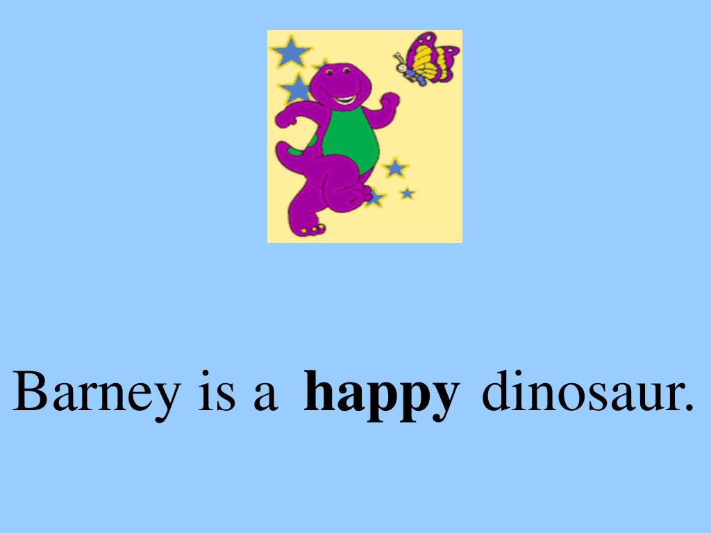 Barney is a