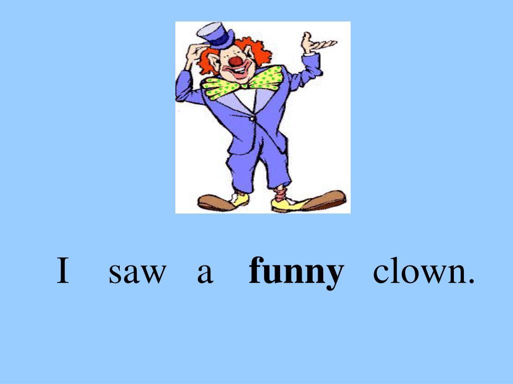 I    saw   a