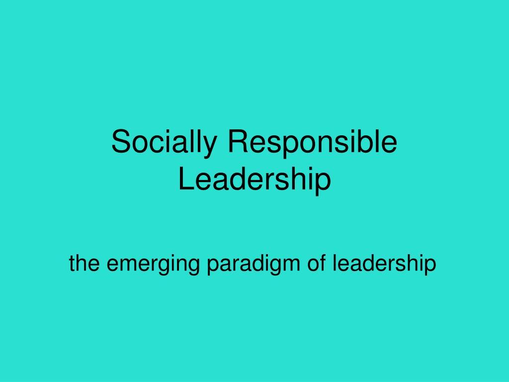 socially responsible leadership l.
