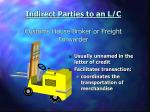 indirect parties to an l c customs house broker or freight forwarder