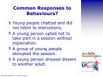 common responses to behaviours