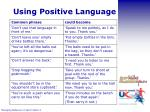 using positive language