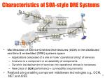 characteristics of soa style dre systems
