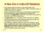 a new era in india us relations