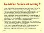 are hidden factors still looming