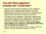 how will china respond to embargo and containment