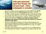 india gets advanced arms from russia the us and israel china embargoed or excluded