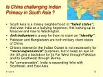 is china challenging indian primacy in south asia