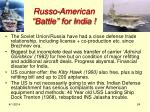 russo american battle for india
