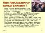 tibet real autonomy or eventual sinification