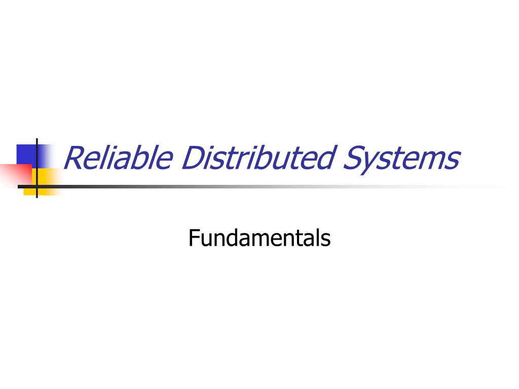 reliable distributed systems l.
