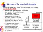hw support for precise interrupts
