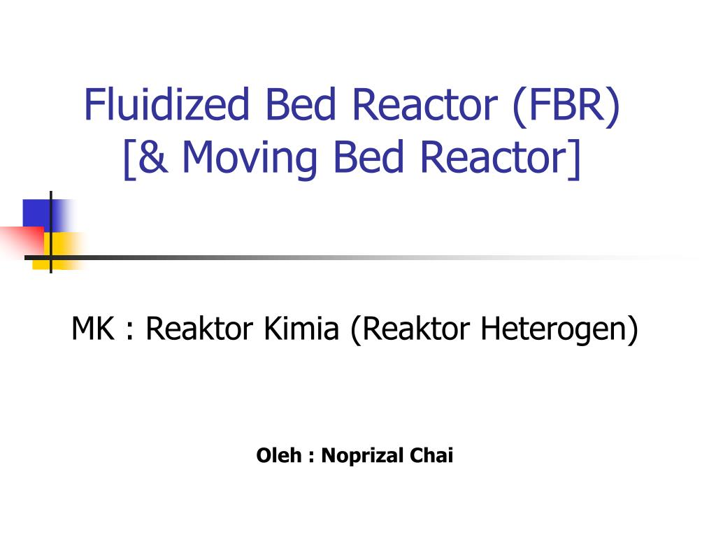 fluidized bed reactor fbr moving bed reactor l.