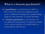 what is a forensic psychiatrist