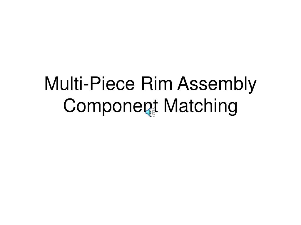 multi piece rim assembly component matching l.