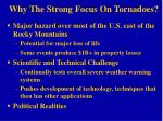 why the strong focus on tornadoes