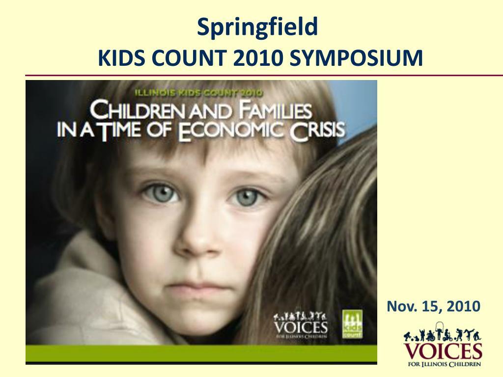 springfield kids count 2010 symposium l.