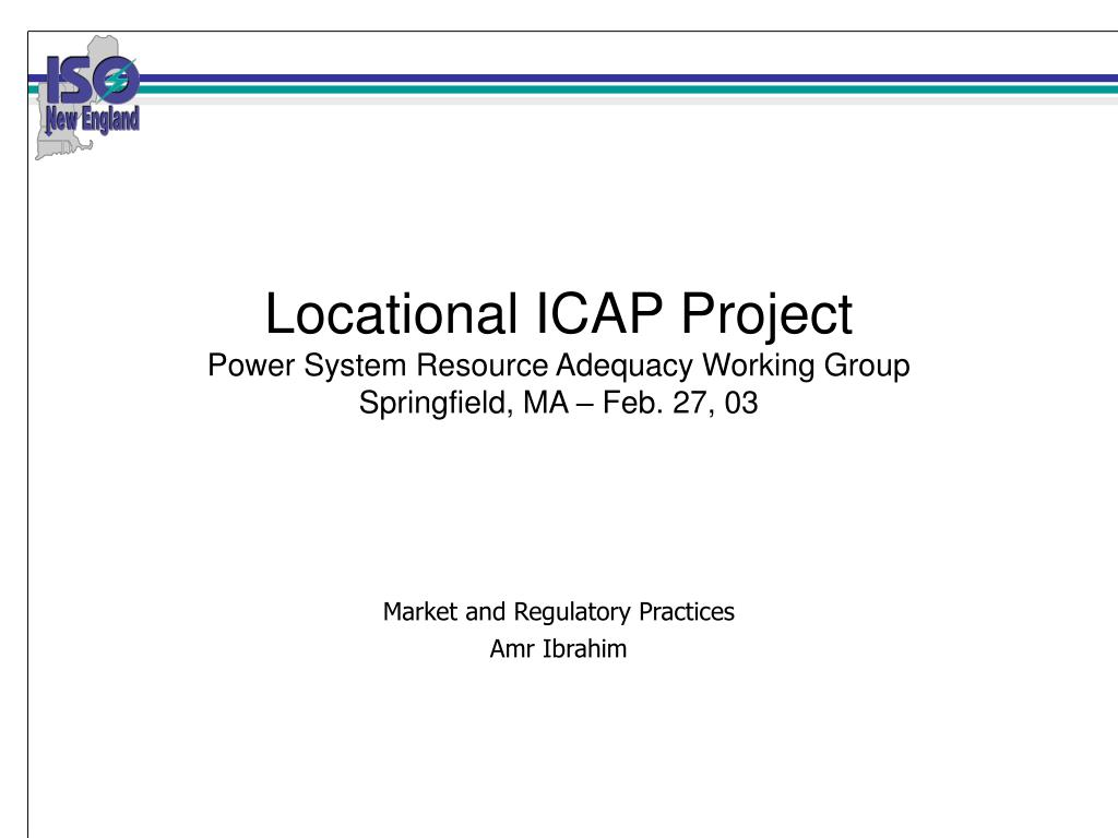 locational icap project power system resource adequacy working group springfield ma feb 27 03 l.