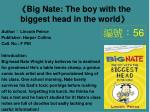 big nate the boy with the biggest head in the world