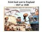 irish food sent to england 1847 or 1848