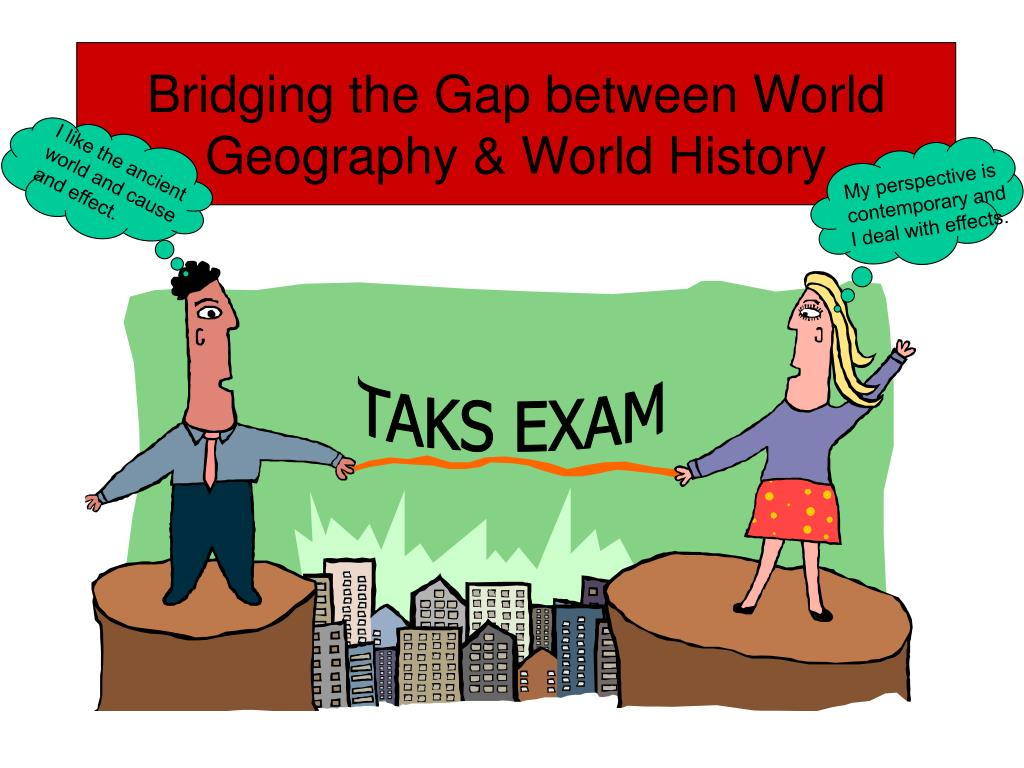 bridging the gap between world geography world history l.
