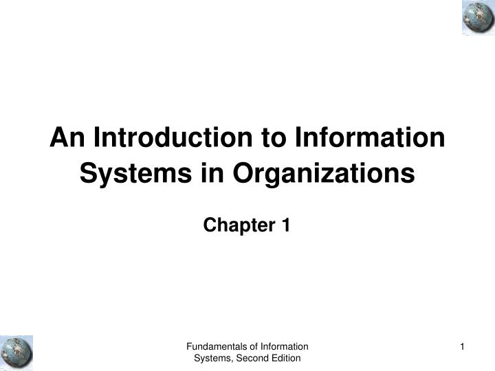An introduction to information systems in organizations