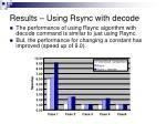 results u sing rsync with decode