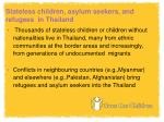 stateless children asylum seekers and refugees in thailand