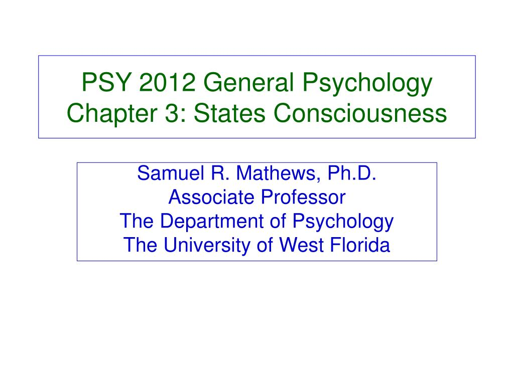 psy 2012 general psychology chapter 3 states consciousness l.