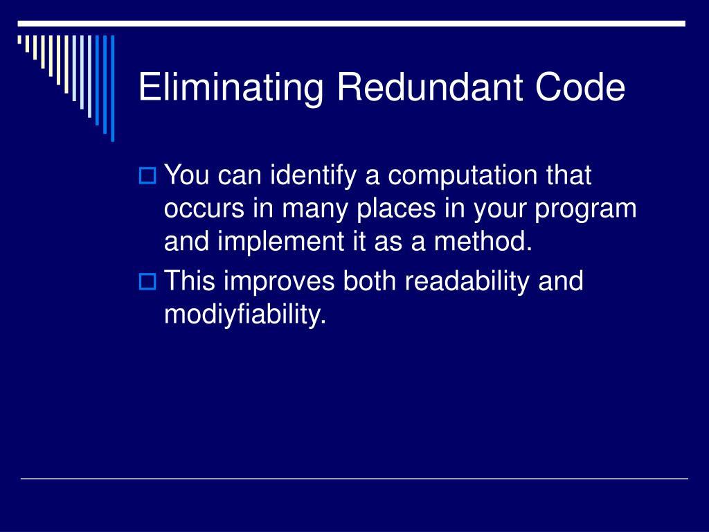 Eliminating Redundant Code